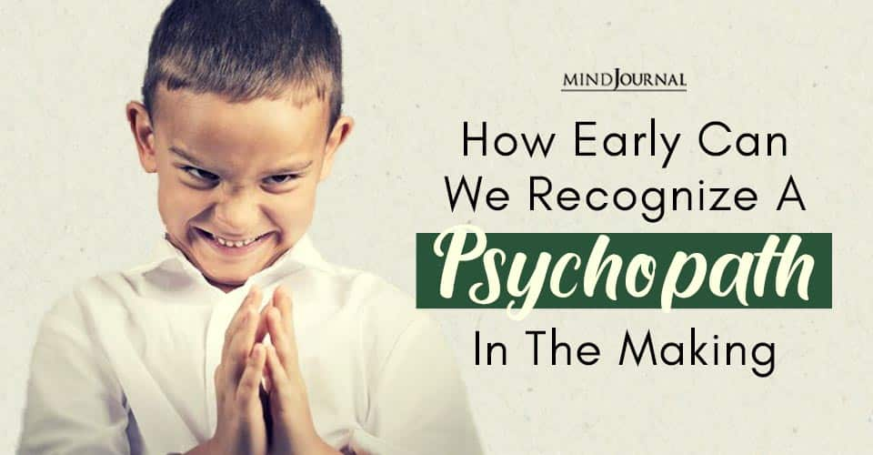 Recognize Psychopath in Making