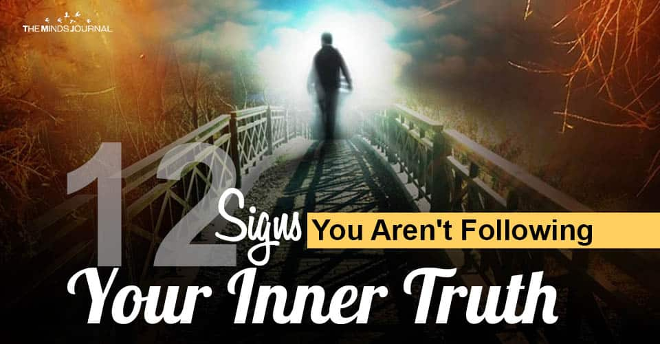 Signs Arent Following Your Inner Truth