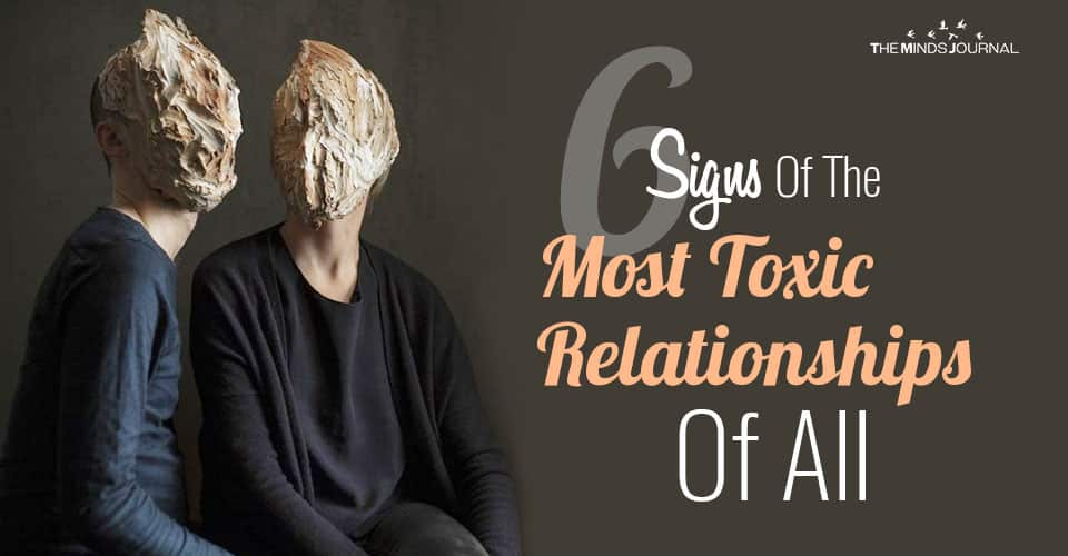 6 Signs Of The Most Toxic Relationships Of All