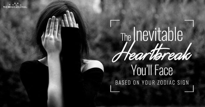 The Inevitable Heartbreak You'll Face (Based On Your Zodiac Sign)