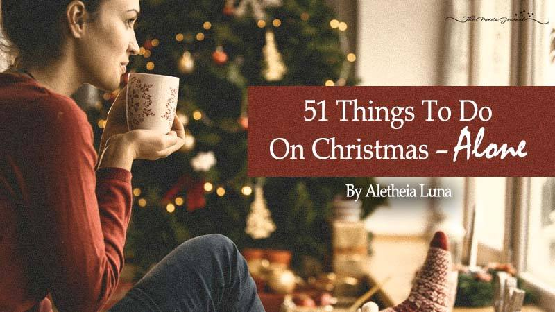 51 Things To Do On Christmas – Alone