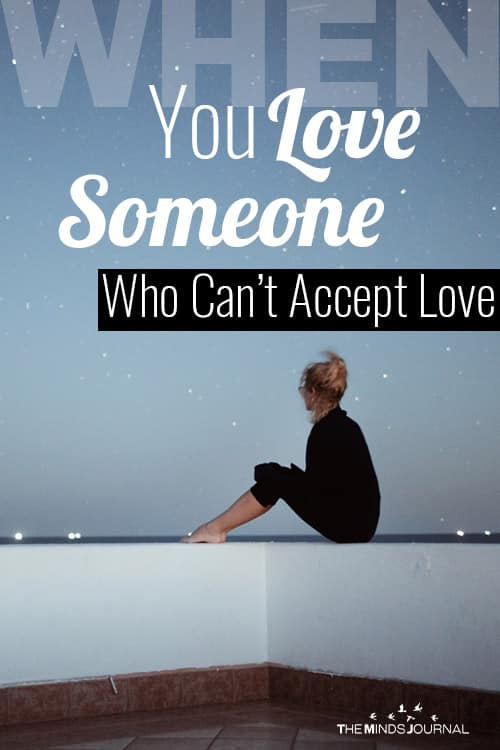 When You Love Someone Who Can't Accept Love pin