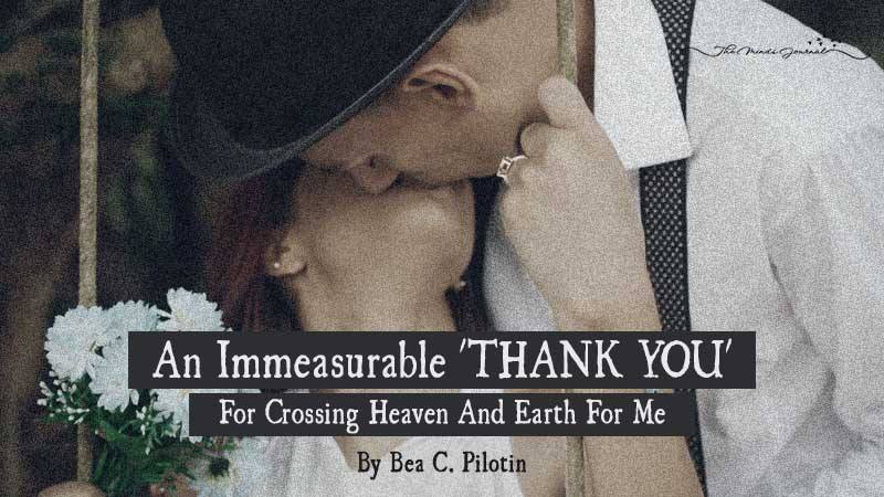 An Immeasurable \'THANK YOU\' For Crossing Heaven And Earth For Me