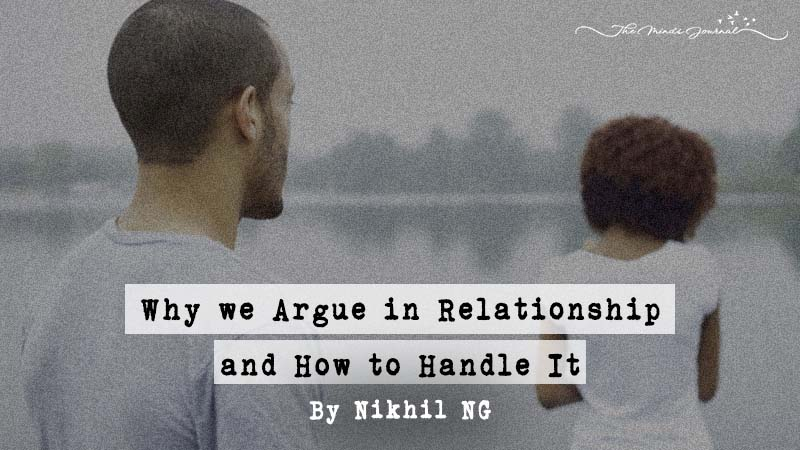 Why we Argue in Relationship and How to Handle It