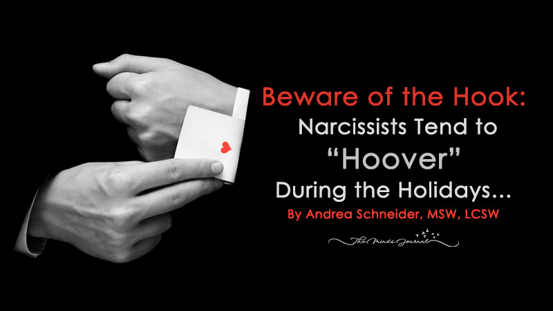 "Beware of the Hook: Narcissists Tend to ""Hoover"" During the Holidays…"