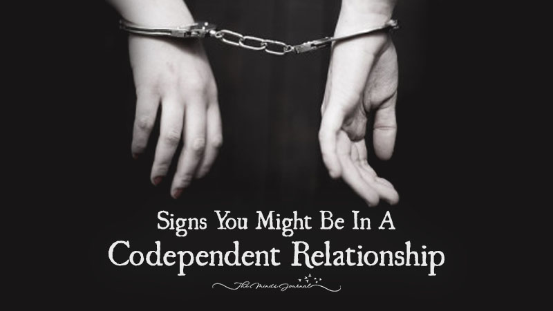 Signs You Might Be In A Codependent Relationship
