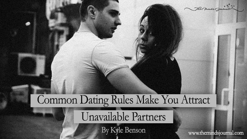 Common Dating Rules Make You Attract Unavailable Partners