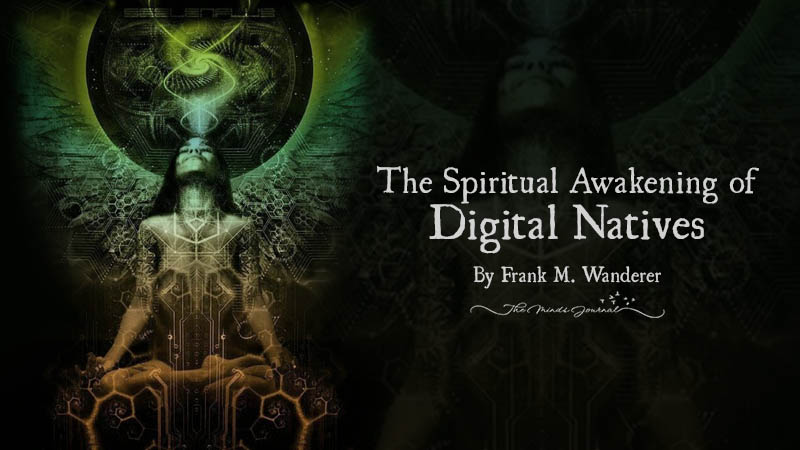The Spiritual Awakening of Digital Natives