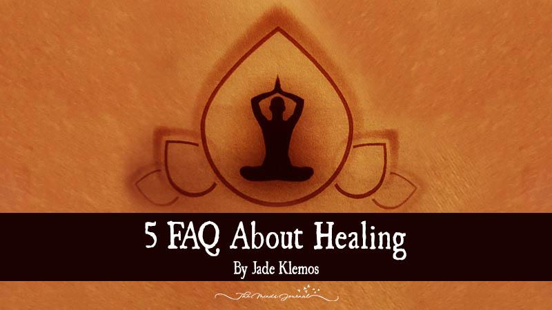 Five FAQ About Healing