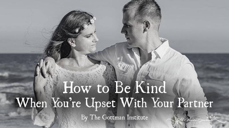 How to Be Kind When You're Upset With Your Partner