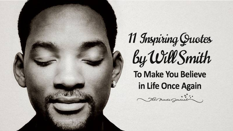 11 Inspiring Quotes By Will Smith To Make You Believe In Life Once Again