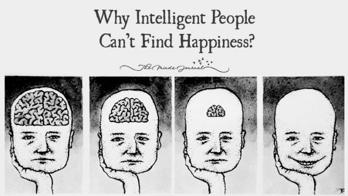 Why Intelligent People Can't find Happiness
