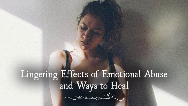 Lingering Effects of Emotional Abuse and Ways to Heal