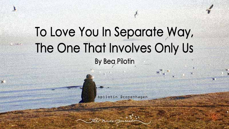 To Love You In Seperate Way, The One That Involves Only Us