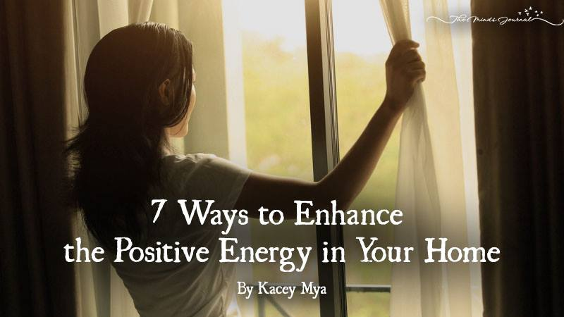 7 Ways to Enhance the Positive Energy in Your Home