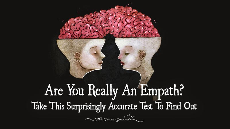 Are You Really An Empath? Take This Surprisingly Accurate Test To Find Out
