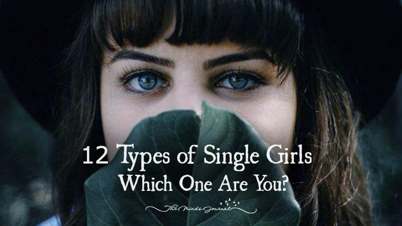 12 Types Of Single Girls (Which One Are You)