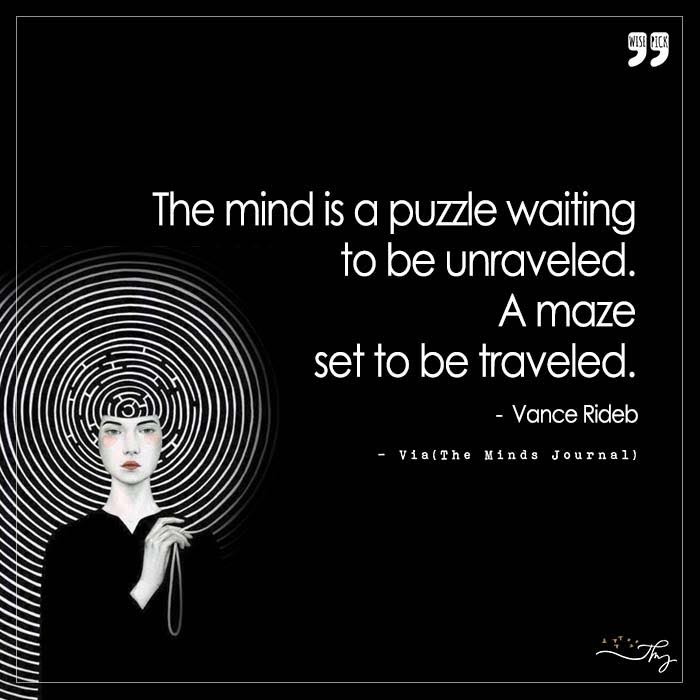 The Mind Is A Puzzle Waiting To be Unraveled