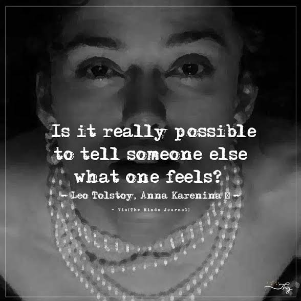 Is it really possible to tell someone else what one feels?