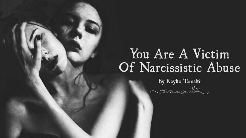 You Are A Victim Of Narcissistic Abuse