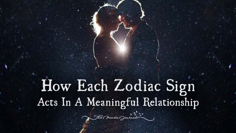 How Each Zodiac Sign Acts In A Meaningful Relationship