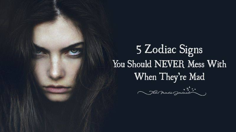 5 Zodiac Signs You Should Never Mess With When They're Mad