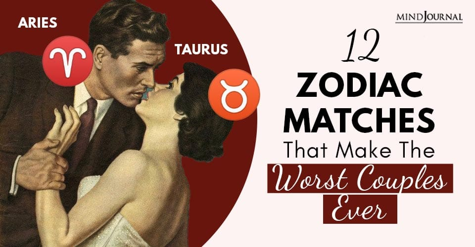 Zodiac Matches That Make The Worst Couples Ever