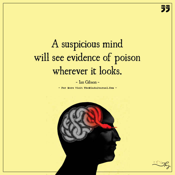 A Suspicious Mind Will See Evidence Of Poison Wherever It Looks