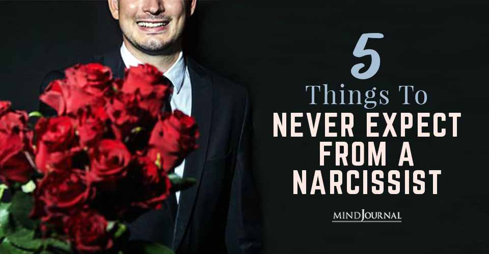 Things Never Expect From A Narcissist