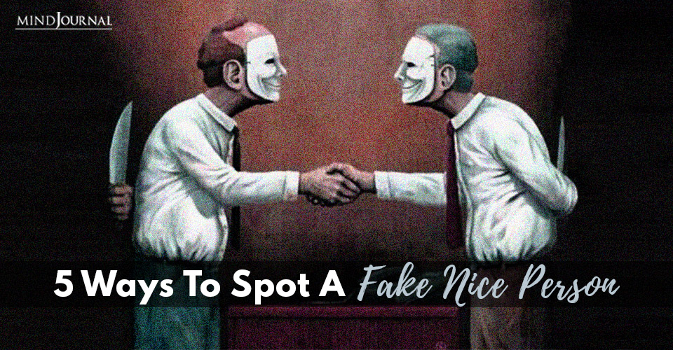 Spot A Fake Nice Person