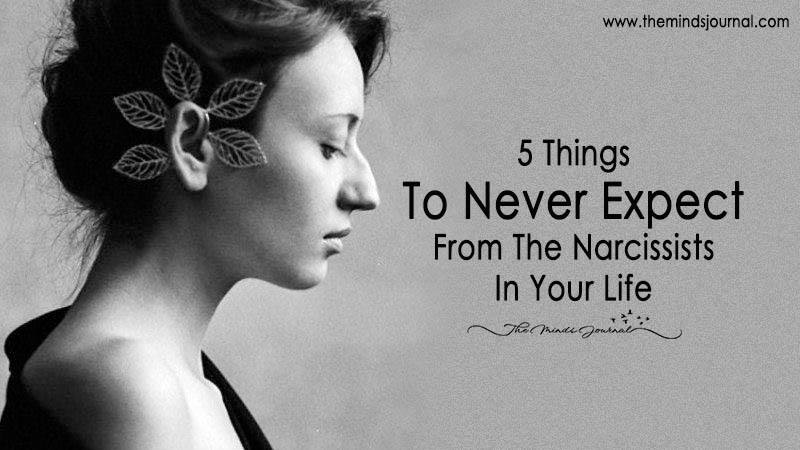 5 Things To Never Expect From The Narcissists In Your Life