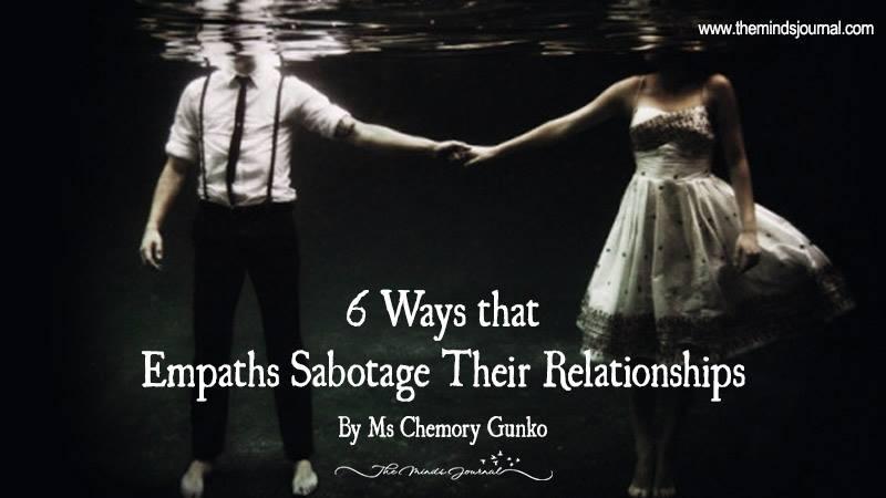 6 Ways That Empaths Sabotage Their Relationships