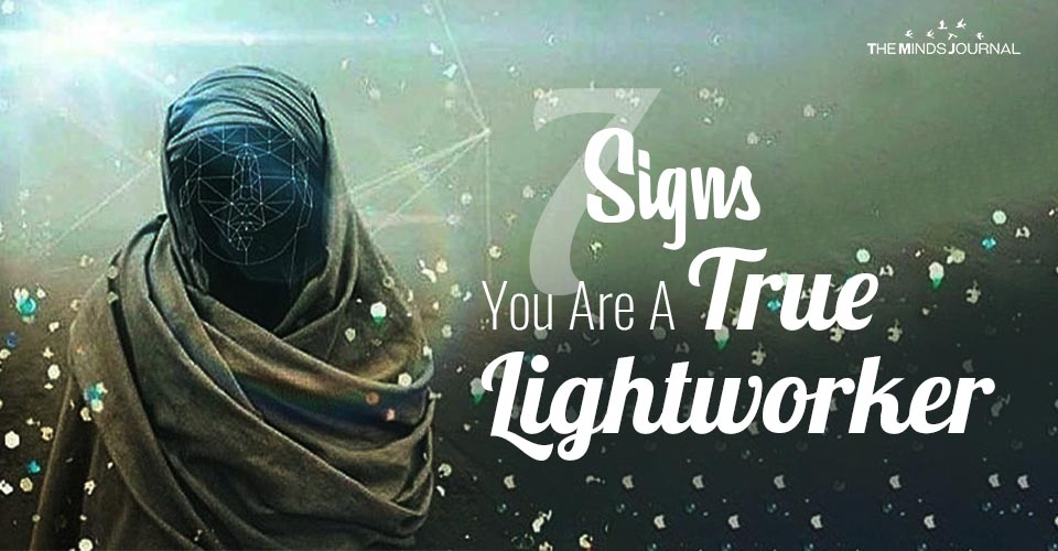 7 Different Signs That Show You Are a True Lightworker