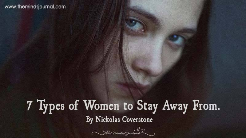 7 Types Of Women To Stay Away From