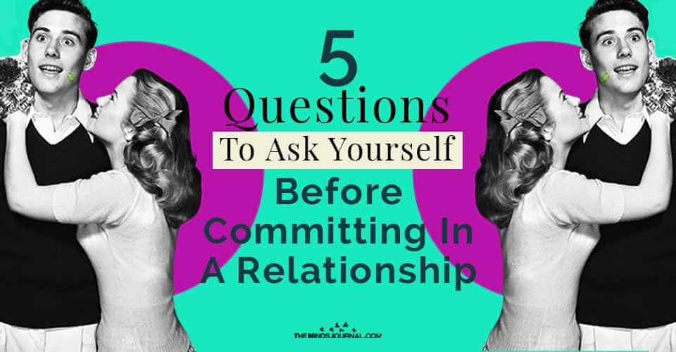 Ask Yourself Before Committing Relationship