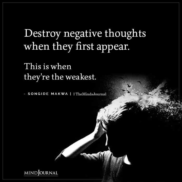 Destroy Negative Thoughts When They First Appear