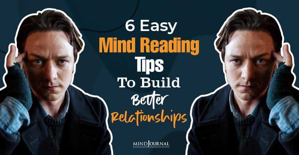 Easy Mind Reading Tips Build Better Relationships