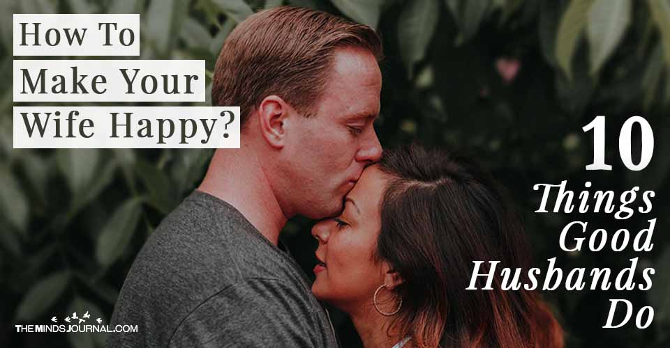 How To Make Your Wife Happy? 10 Things Good Husbands Do