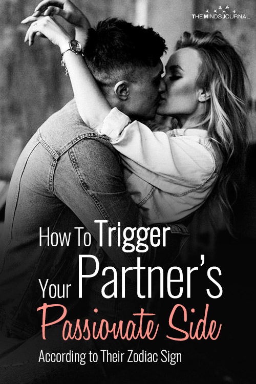 How To Trigger Your Partner's Passionate Side According to Their Zodiac Sign