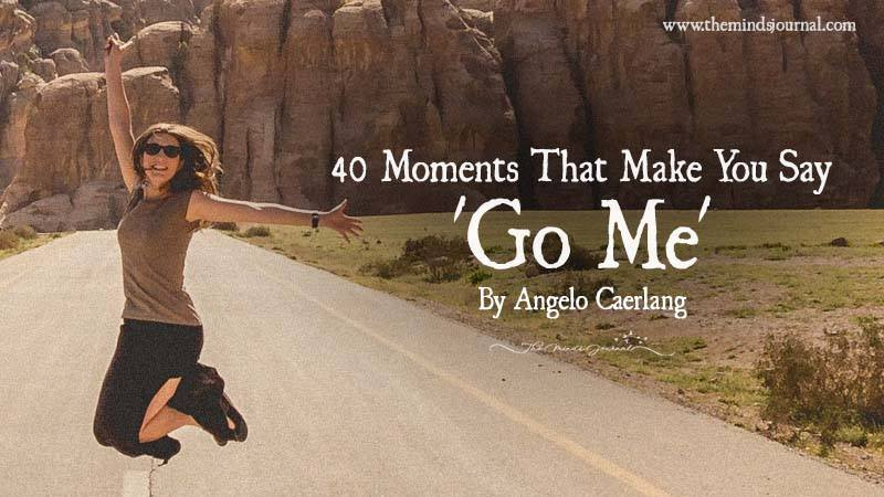 40 Moments That Make You Say – Go Me!