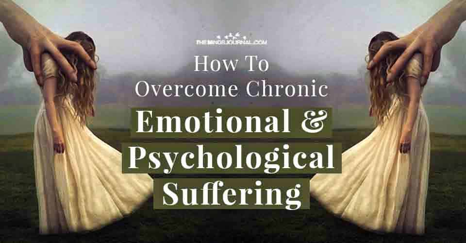 Overcome Chronic Emotional Psychological Suffering