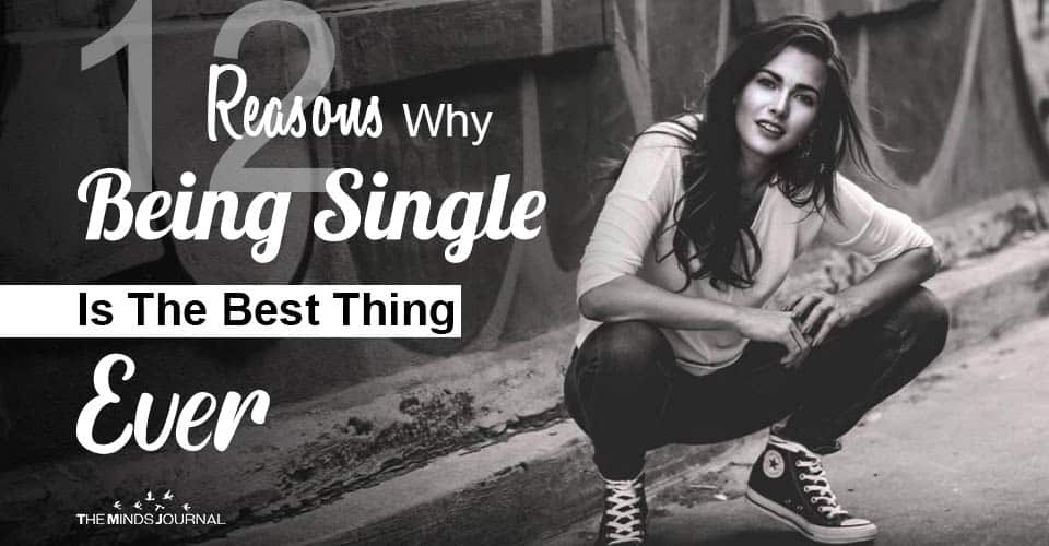 Reasons Being Single Is The Best Thing Ever