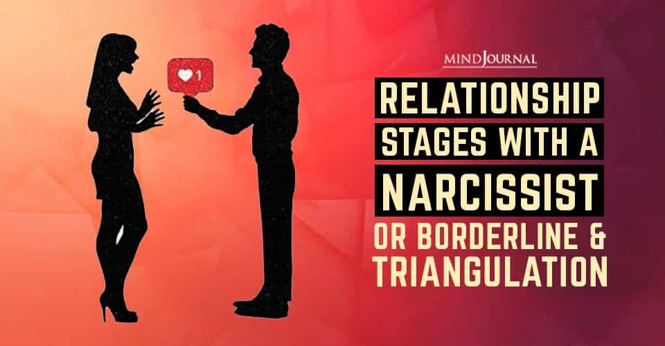 Relationship Stages with Narcissist or Borderline and Triangulation