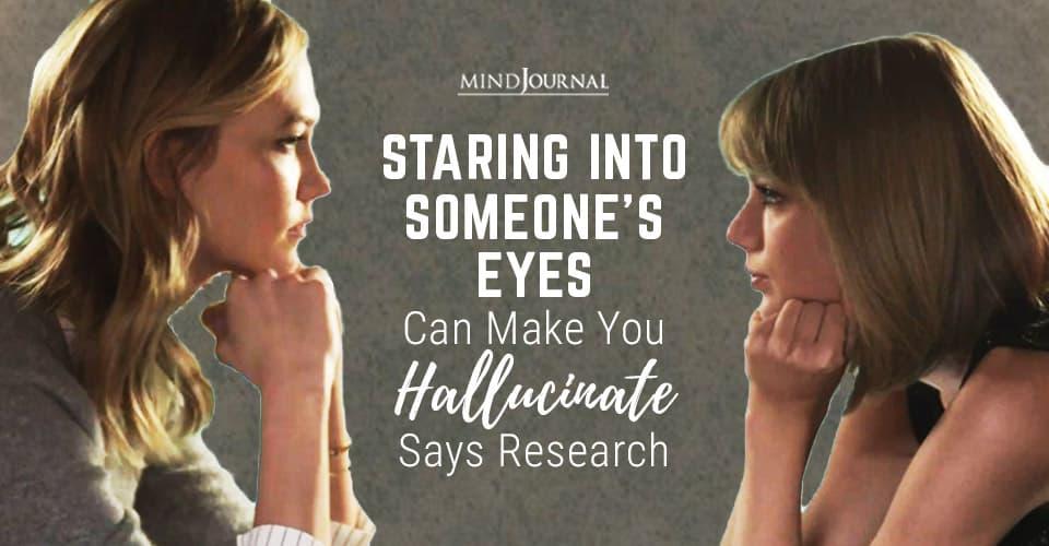 Staring Someone's Eyes Make Hallucinate