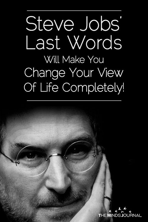 Steve Jobs' Last Words Will Make You Change Your View Of Life Completely!