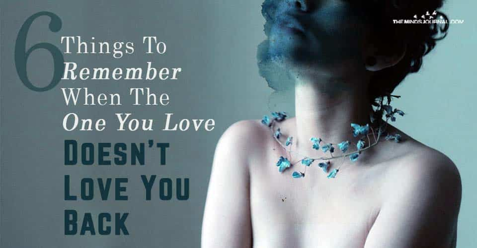 Things Remember When The One You Love Doesnt Love You Back