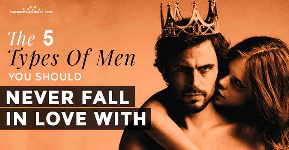 Types Of Men Never Fall In Love With