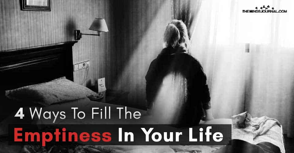 Ways Fill Emptiness In Your Life