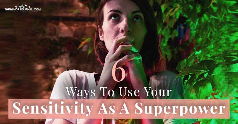 Ways Use Sensitivity as Superpower