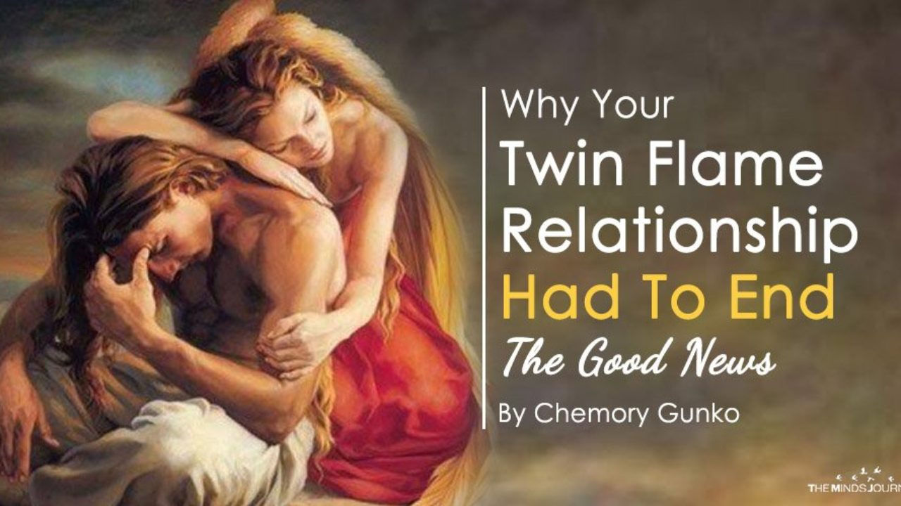 Why Your Twin Flame Relationship Had To End-The Good News ?